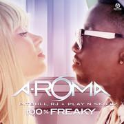 A-ROMA, PITBULL, R.J. & PLAY-N-SKILLZ - 100% Freaky (Kontor/Kontor New Media)