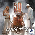 50 CENT - Candy Shop (Interscope/Universal/UV)