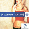 4 CLUBBERS - Someday / Hymn (Drop Out/Alphabet City/F+/Fuel/East West)