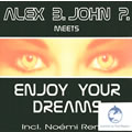 ALEX B. MEETS JOHN P. - Enjoy Your Dreams (Whitelabel)