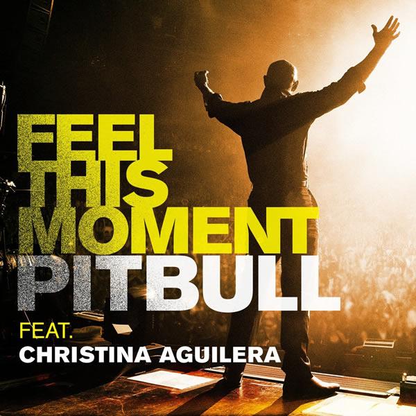 PITBULL & CHRISTINA AGUILERA - Feel This Moment (RCA/Sony)