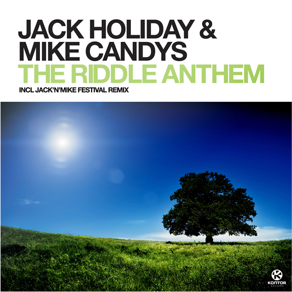 JACK HOLIDAY & MIKE CANDYS - The Riddle Anthem (Sirup/Kontor/Kontor New Media)