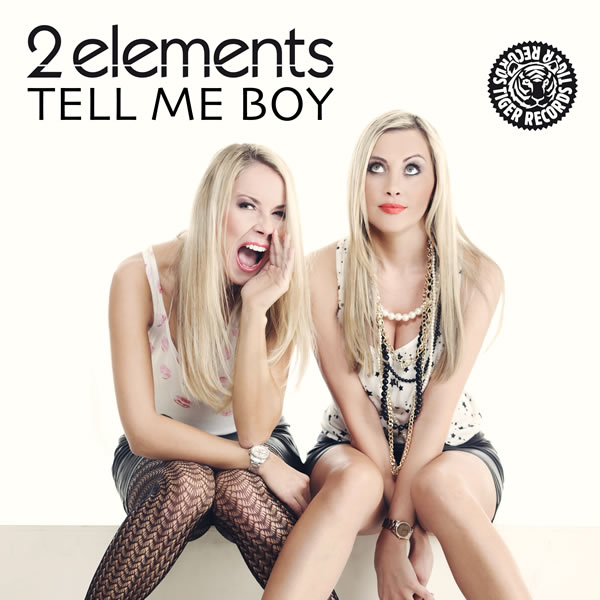 2ELEMENTS - Tell Me Boy (Tiger/Kontor/Kontor New Media)