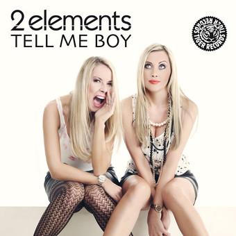 2ELEMENTS - Tell Me Boy (Tiger/Kontor/Kontor New Media)
