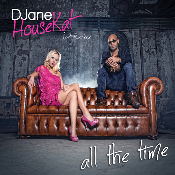 DJANE HOUSEKAT FEAT. RAMEEZ - All The Time (Columbia Dance/Sony)