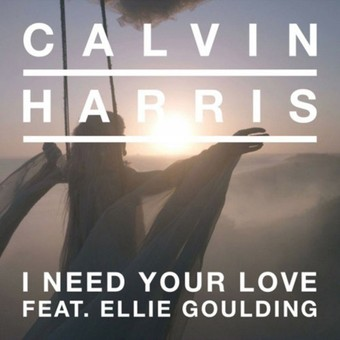 CALVIN HARRIS FEAT. ELLIE GOULDING - I Need Your Love (Columbia Dance/Sony)