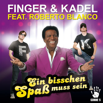 FINGER & KADEL FEAT. ROBERTO BLANCO - Ein Bisschen Spaß Muss Sein (Gimme 5/Scream & Shout/Kontor New Media)