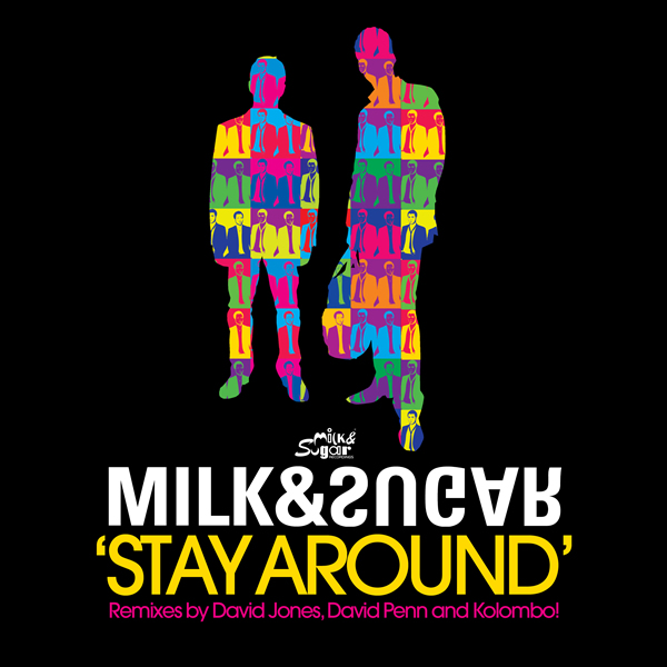 MILK & SUGAR - Stay Around (Milk & Sugar)