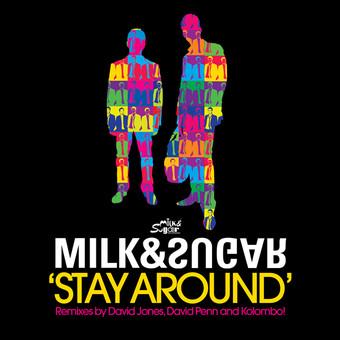 MILK & SUGAR - Stay Around (Milk & Sugar)