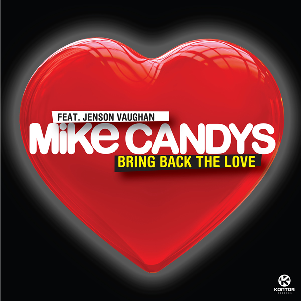 MIKE CANDYS FEAT. JENSON VAUGHAN - Bring Back The Love (Kontor/Kontor New Media)