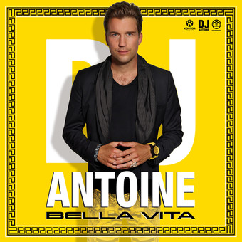 DJ ANTOINE - Bella Vita (Houseworks/Global Productions/Kontor/Kontor New Media)