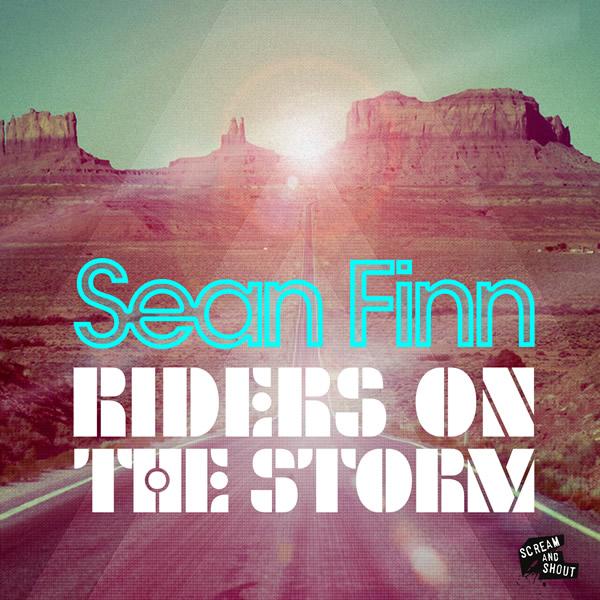 SEAN FINN - Riders On The Storm (Scream & Shout/Kontor New Media)