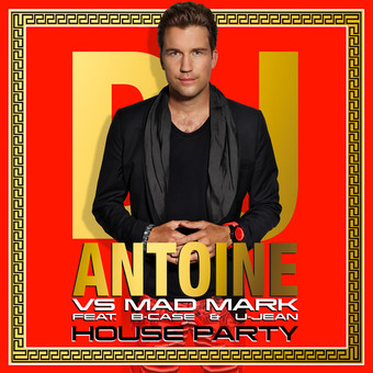 DJ ANTOINE VS. MAD MARK FEAT. B-CASE & U-JEAN - House Party (Houseworks/Global Productions/Kontor/Kontor New Media)