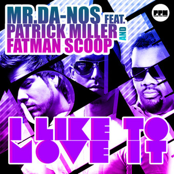 MR.DA-NOS FEAT. PATRICK MILLER AND FATMAN SCOOP - I Like To Move It (Planet Punk/Kontor New Media)