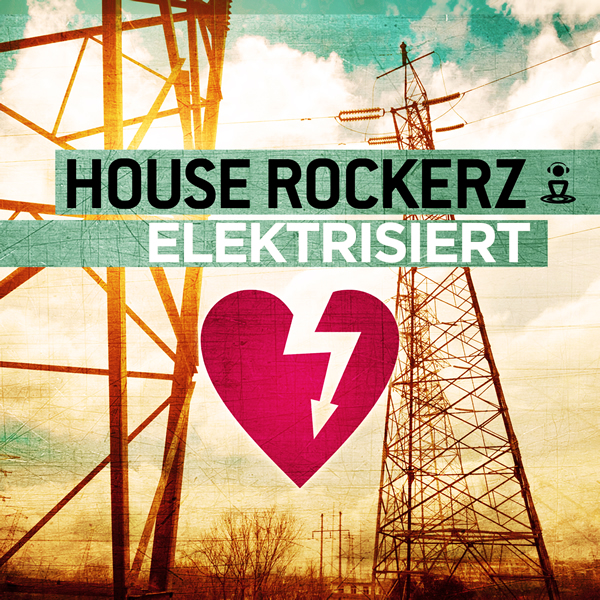 HOUSE ROCKERZ - Elektrisiert (Kontor/Kontor New Media)
