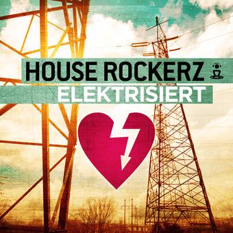 HOUSE ROCKERZ - Elektrisiert (Kontor/Kontor New Media)
