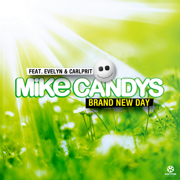 MIKE CANDYS FEAT. EVELYN & CARLPRIT - Brand New Day (Sirup/Kontor/Kontor New Media)