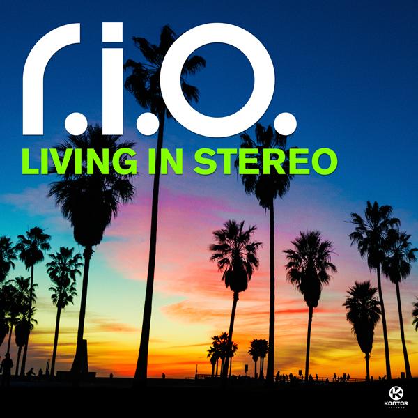 R.I.O. - Living In Stereo (Zooland/Kontor/Kontor New Media)