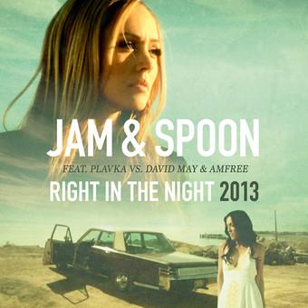 JAM & SPOON FEAT. PLAVKA VS. DAVID MAY & AMFREE - Right In The Night 2013 (Epic/Sony)