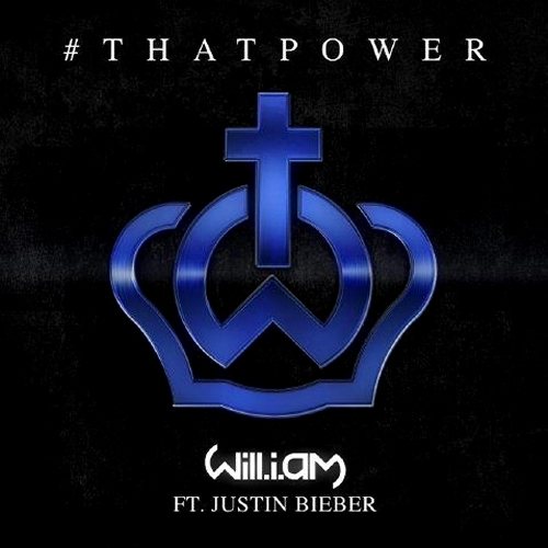 WILL.I.AM FEAT. JUSTIN BIEBER - #That Power (Interscope/Universal/UV)