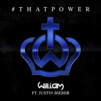WILL.I.AM FEAT. JUSTIN BIEBER - #That Power (Interscope/Universal/UV)