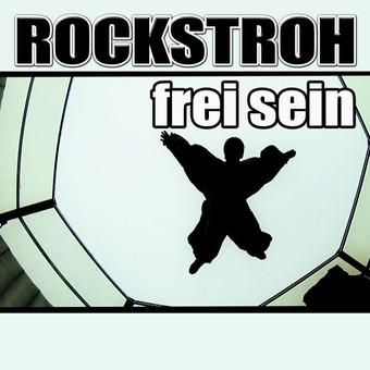 ROCKSTROH - Frei Sein (Kick Fresh)