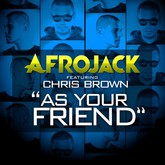 AFROJACK FEAT. CHRIS BROWN - As Your Friend (Universal/UV)