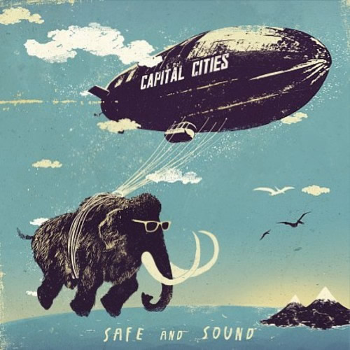 CAPITAL CITIES - Safe And Sound (Polydor/Universal/UV)