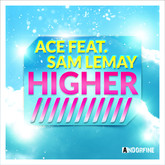 ACE FEAT. SAM LEMAY - Higher (Andorfine/Kontor New Media)