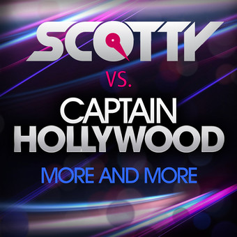 SCOTTY VS. CAPTAIN HOLLYWOOD - More And More (Splashtunes/A 45/Kontor New Media)