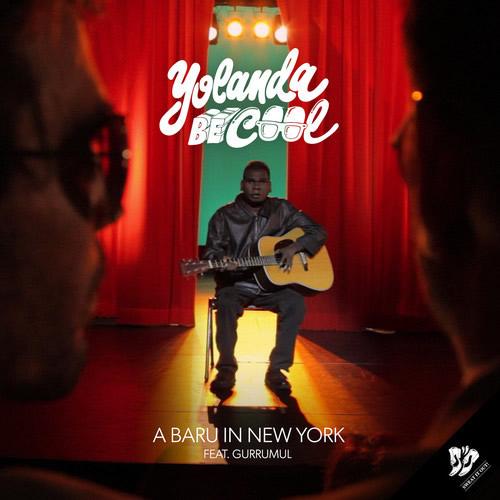 YOLANDA BE COOL FEAT. GURRUMUL - A Baru In New York (B1M1/Universal/UV)