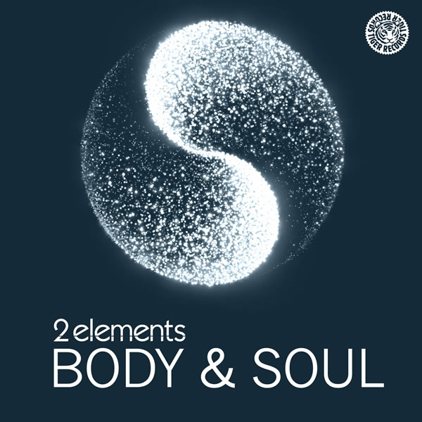 2ELEMENTS - Body & Soul (Tiger/Kontor/Kontor New Media)
