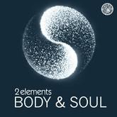 2ELEMENTS - Body & Soul (Tiger/Kontor/Kontor New Media)