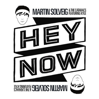 MARTIN SOLVEIG & THE CATARACS FEAT. KYLE - Hey Now (B1M1/Universal/UV)