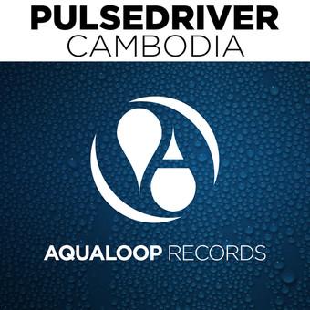 PULSEDRIVER - Cambodia (Aqualoop/Believe)