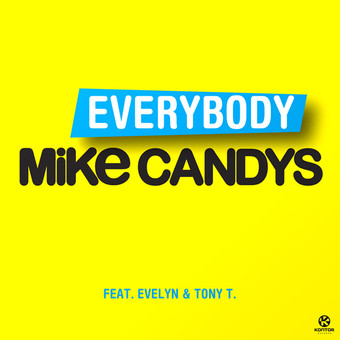 MIKE CANDYS FEAT. EVELYN & TONY T. - Everybody (Sirup/Kontor/Kontor New Media)