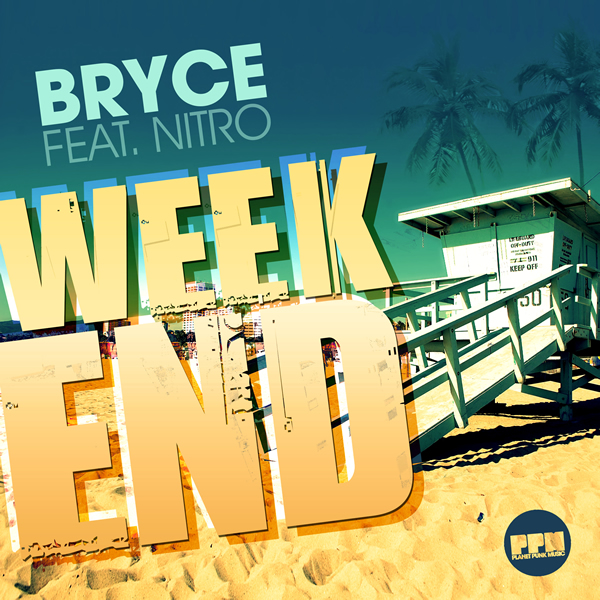 BRYCE FEAT. NITRO - Weekend (Planet Punk/Kontor New Media)