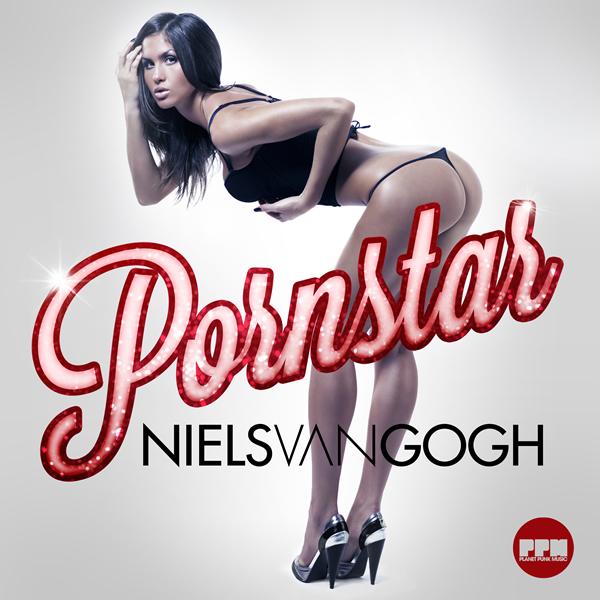 NIELS VAN GOGH - Pornstar  (Planet Punk/Kontor New Media)