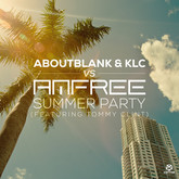 ABOUTBLANK & KLC VS. AMFREE FEAT. TOMMY CLINT  - Summer Party (Kontor/Kontor New Media)