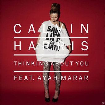 CALVIN HARRIS FEAT. AYAH MARAR - Thinking About You (Sony)