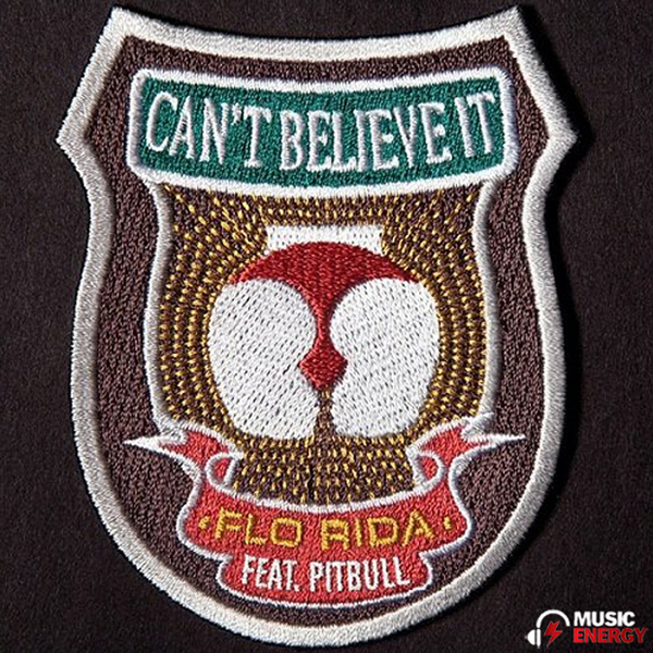 FLO RIDA FEAT. PITBULL - Can't Believe It (Atlantic/Warner)