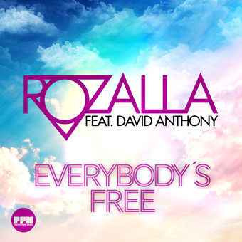 ROZALLA FEAT. DAVID ANTHONY - Everybody's Free (DMZ/Planet Punk/Kontor New Media)