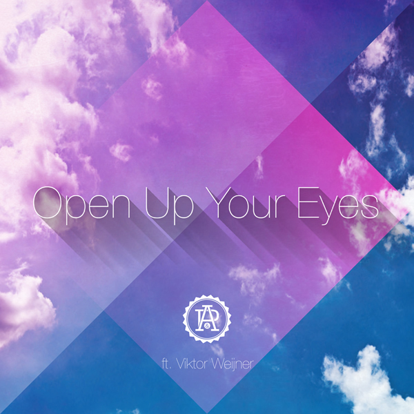 A&P FEAT. VIKTOR WEIJNER - Open Up Your Eyes (Epic/Sony)