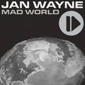 JAN WAYNE - Mad World (Kontor/DMD/Edel)