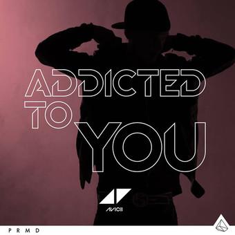 AVICII - Addicted To You (PM:AM/Universal/UV)
