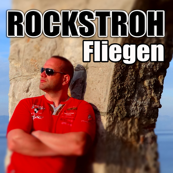 ROCKSTROH - Fliegen (Kick Fresh)