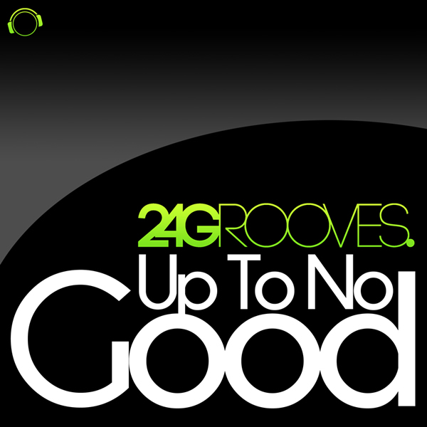 2-4 GROOVES - Up To No Good (Mental Madness/Kontor New Media)