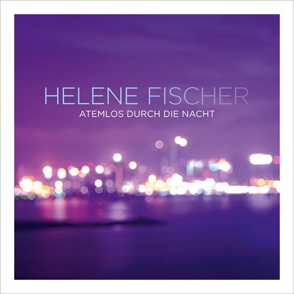HELENE FISCHER - Atemlos Durch Die Nacht (Polydor/Universal/UV)