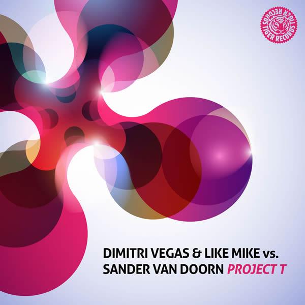 DIMITRI VEGAS & LIKE MIKE VS. SANDER VAN DOORN - Project T (Tiger/Kontor/Kontor New Media)