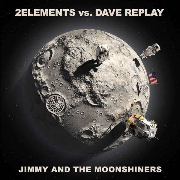 2ELEMENTS VS. DAVE REPLAY - Jimmy And The Moonshiners (Tiger/Kontor/Kontor New Media)